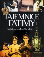 Tajemnice Fatimy Największy sekret XX wieku - Największy sekret XX wieku, Grzegorz Górny, Janusz Rosikoń