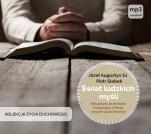Świat ludzkich myśli - Aktualność przesłania Ewagriusza z Pontu i innych Ojców Kościoła, Józef Augustyn SJ, Piotr Słabek