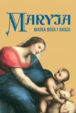Maryja. Matka Boża i nasza - , Martina Degl'Innocenti, Stella Marinone
