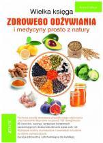 Wielka księga zdrowego odżywiania i medycyny prosto z natury - , Anne Dufour