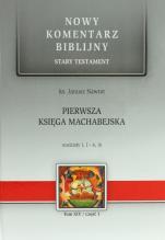 Pierwsza Księga Machabejska cz.1 - Stary Testament, Tom XIV / Rozdziały 1,1 - 6,16, ks. Janusz Nawrot