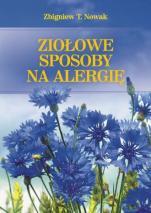 Ziołowe sposoby na alergię - , Zbigniew T. Nowak
