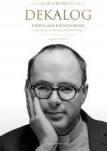 Dekalog księdza Jana Kaczkowskiego - , ks. Jan Kaczkowski, Katarzyna Szkarpetowska