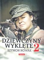 Dziewczyny wyklęte 2 - , Szymon Nowak