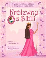 Królewny z Biblii Prawdziwe historie biblijne - Prawdziwe historie biblijne o królewnach Pana Boga, Carolyn Larsen, Sergey Eliseev