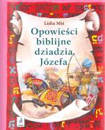 Opowieści biblijne dziadzia Józefa 2 - , Lidia Miś