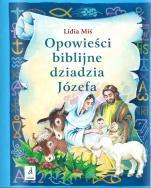 Opowieści biblijne dziadzia Józefa 3 - , Lidia Miś