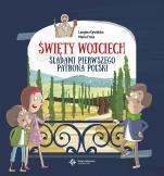 Święty Wojciech - Śladami pierwszego patrona Polski, Longina Cywińska, Maria Frela