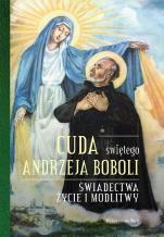 Cuda świętego Andrzeja Boboli - Świadectwa, życie i modlitwy, Elżbieta Polak