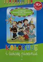 Ulubione świąteczne tradycje malucha koloruję i ćw - Koloruję i ćwiczę pisanie, Ewa Skarżyńska