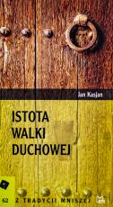 Istota walki duchowej Jan Kasjan  - , Jan Kasjan