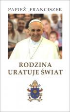 Rodzina uratuje świat / Outlet - , Papież Franciszek