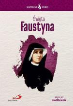 Święta Faustyna Skuteczni święci  - , Anna Wojciechowska