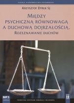 Między psychiczną równowagą a duchową dojrzałością - Rozeznawanie duchów, Krzysztof Dyrek SJ