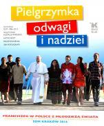 Pielgrzymka odwagi i nadziei - Franciszek w Polsce z młodzieżą świata, Papież Franciszek