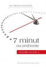 7 minut na ambonie - Homilie na rok A, ks. Marian Bendyk