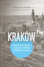 Kraków Zapomniane obrazy - Zapomniane obrazy, wpływowe kobiety i królewskie tajemnice, Zbigniew Leśnicki