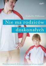 Nie ma rodziców doskonałych - Historia naszych dzieci zaczyna się od nas samych, Isabelle Filliozat