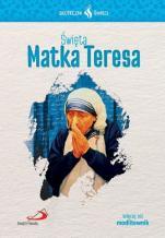 Święta Matka Teresa  Skuteczni święci  - , Iwona Kopacz PDDM