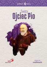 Święty Ojciec Pio Skuteczni święci  - , Ilona Kisiel