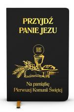 Przyjdź, Panie Jezu (czarny) - Na pamiątkę Pierwszej Komunii Świętej, oprac. ks. Stanisław Groń SJ