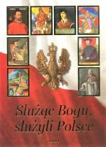 Służąc Bogu, służyli Polsce Tom I - Od Chrztu Polski do św. Jana Pawła II, Janusz Pulnar
