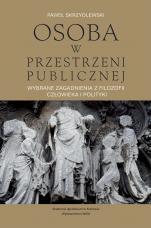 Osoba w przestrzeni publicznej - Wybrane zagadnienie z filozofii człowieka i polityki, Paweł Skrzydlewski