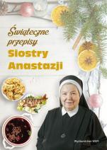 Świąteczne przepisy Siostry Anastazji - , s. Anastazja Pustelnik FDC