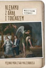 Klękamy z Sarą i Tobiaszem - Piękno modlitwy małżeńskiej, Mieczysław Guzewicz