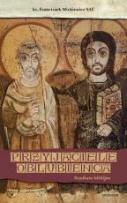 Przyjaciele Oblubieńca Studium biblijne - Studium biblijne, ks. Franciszek Mickiewicz SAC