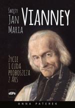 Święty Jan Maria Vianney / Życie i cuda... - Życie i cuda Proboszcza z Ars, Anna Paterek