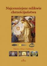 Najcenniejsze relikwie chrześcijaństwa / Outlet - Historia, święci, sanktuaria, Anna Paterek