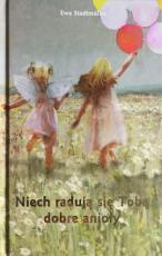 Niech radują się Tobą dobre anioły - , Ewa Stadtmüller
