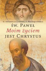 Święty Paweł. Moim życiem jest Chrystus - Rozważania o Słowie Bożym, o. Antonello Cadeddu, o. Henrique Porcu