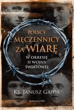 Polscy męczennicy za wiarę w okresie II wojny światowej - , ks. Janusz Gajda