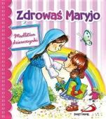 Zdrowaś Maryjo Modlitwa dziewczynki  / Wyprzedaż - Modlitwa dziewczynki, red. Anna Wojciechowska