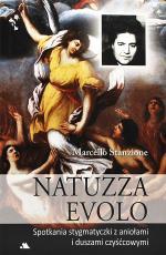 Natuzza Evolo - Spotkania stygmatyczki z aniołami i duszami czyśćcowymi, Marcello Stanzione