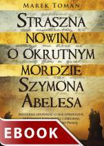 Straszna nowina o okrutnym mordzie Szymona Abelesa - , Marek Toman
