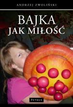 Bajka jak miłość / Outlet - , ks. Andrzej Zwoliński