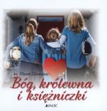 Bóg, królewna i księżniczki - , ks. Marek Dziewiecki