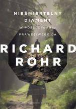 Nieśmiertelny diament - W poszukiwaniu prawdziwego ja, Richard Rohr