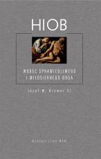 Hiob - wobec sprawiedliwego i miłosiernego Boga - , Józef Bremer SJ