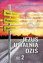 Jezus uwalnia dziś - część II, Remigiusz Recław SJ