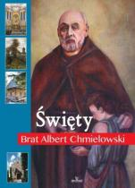 Święty Brat Albert Chmielowski - , Anna Paterek