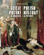 Dzieje Polski w obrazach - Polish History in Pictures, Piotr Marczak