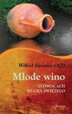 Młode wino - O owocach Ducha Świętego, Wilfrid Stinissen OCD