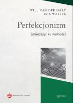 Perfekcjonizm - Zmierzając ku wolności, Will van der Hart, Rob Waller