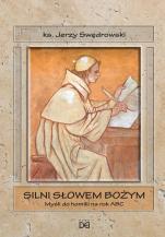 Silni Słowem Bożym - Myśli do homilii na rok ABC , ks. Jerzy Swędrowski
