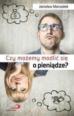 Czy wypada modlić się o pieniądze? - , Jarosław Marszałek