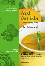 Post Daniela z uzdrawiającą dietą dr Ewy Dąbrowskiej - Jak skutecznie oczyścić ciało i ducha, Krystyna Dajka, ks. Łukasz Piórkowski